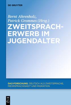 Zweitspracherwerb im Jugendalter von Ahrenholz,  Bernt, Grommes,  Patrick