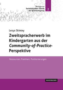 Zweitspracherwerb im Kindergarten aus der Community-of-Practice-Perspektive von Skintey,  Lesya