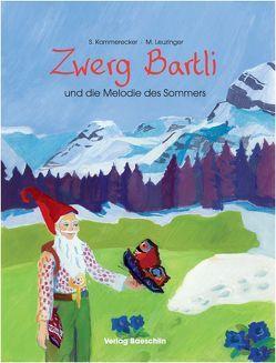 Zwerg Bartli und die Melodie des Sommers von Kammerecker,  Swantje, Leuzinger,  Maya