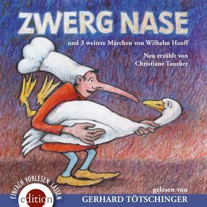 Zwerg Nase von Tauzher,  Christiane, Tötschinger,  Gerhard