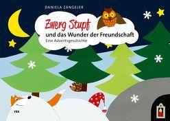 Zwerg Stupf und das Wunder der Freundschaft von Zängeler,  Daniela