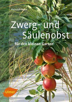 Zwerg- und Säulenobst für den kleinen Garten von Beltz,  Heinrich