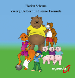 Zwerg Uribert und seine Freunde von Schaum,  Florian