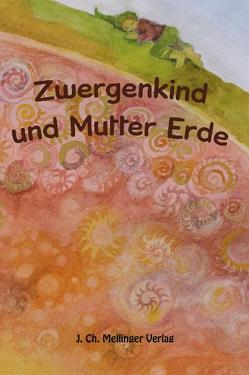 Zwergenkind und Mutter Erde von Strohmeier,  Gesine, Thomas,  Christine