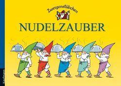 Zwergenstübchen Nudelzauber von Hoss,  Margret, Schuster,  Elke, Schuster,  Timo