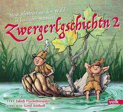 Zwergerlgschichtn 2 von Anthoff,  Gerd, Pischeltsrieder,  Jakob