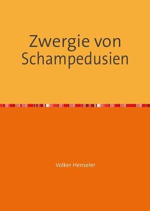 Zwergie von Schampedusien von Henseler,  Volker