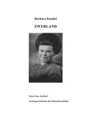 Zwerland von Knodel,  Barbara