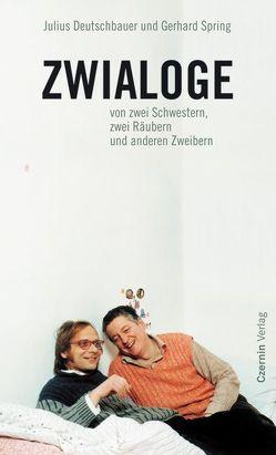 Zwialoge von Deutschbauer,  Julius, Spring,  Gerhard