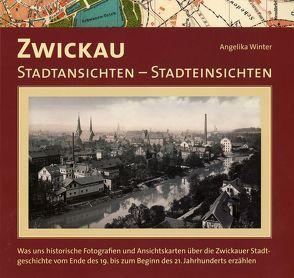Zwickau. Stadtansichten – Stadteinsichten von Winter,  Angelika
