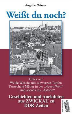 Zwickau – Weißt du noch? von Winter,  Angelika