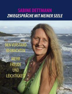 Zwiegespräche mit meiner Seele von Dettmann,  Sabine