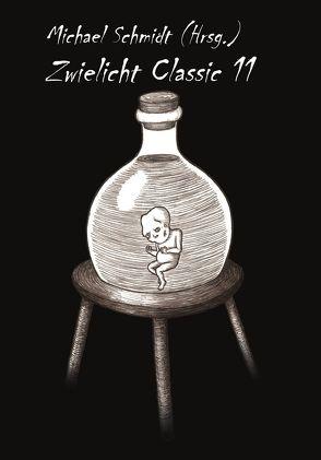 Zwielicht Classic 11 von Schmidt,  Michael