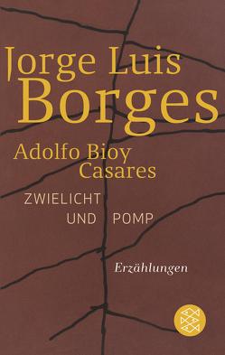 Zwielicht und Pomp von Borges,  Jorge Luis