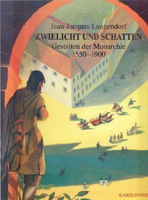 Zwielicht und Schatten von Langendorf,  Cornelia, Langendorf,  Jean J, Rodler,  Christoph