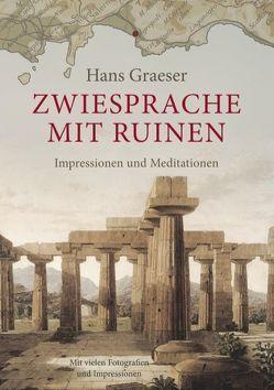 Zwiesprache mit Ruinen von Graeser,  Hans
