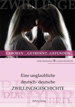Zwillinge: geboren… getrennt… gefunden von Holzbrecher,  Cornelia, Reichenbach,  Ulrike