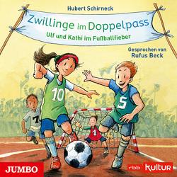 Zwillinge im Doppelpass. Ulf und Kathi im Fußballfieber von Beck,  Rufus, Schirneck,  Hubert