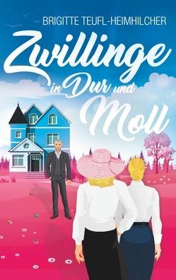 Zwillinge in Dur und Moll von Teufl-Heimhilcher,  Brigitte