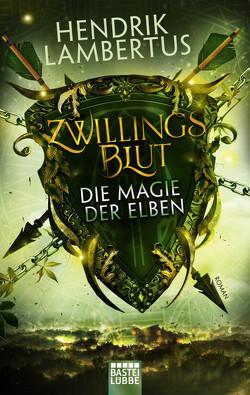 Zwillingsblut – Die Magie der Elben von Lambertus,  Hendrik