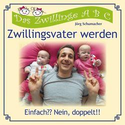 Zwillingsvater werden von Schumacher,  Joerg