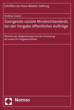 Zwingende soziale Mindeststandards bei der Vergabe öffentlicher Aufträge von Glaser,  Andreas