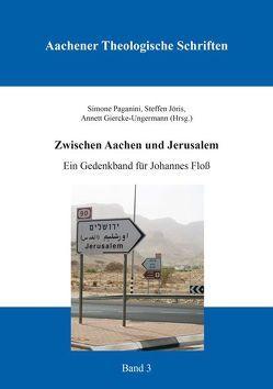 Zwischen Aachen und Jerusalem von Giercke-Ungermann,  Annett, Jöris,  Steffen, Paganini,  Simone