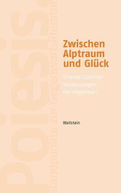 Zwischen Alptraum und Glück von Bartl,  Andrea, Glasenapp,  Jörn, Glavinic,  Thomas, Hermann,  Iris, rger,  Judith