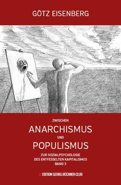 Zwischen Anarchismus und Populismus von Eisenberg,  Götz