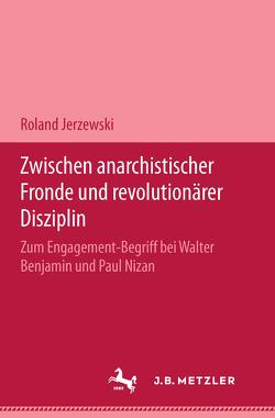 Zwischen anarchistischer Fronde und revolutionärer Disziplin von Jerzewski,  Roland