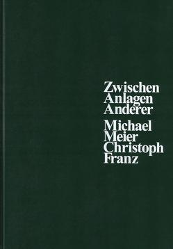 Zwischen Anlagen Anderer von Franz,  Christoph, Meier,  Michael