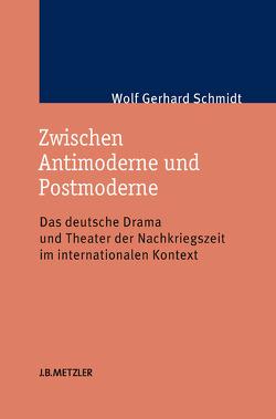 Zwischen Antimoderne und Postmoderne von Schmidt,  Wolf Gerhard