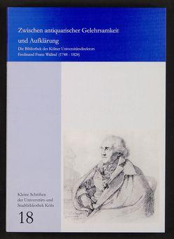 Zwischen antiquarischer Gelehrsamkeit und Aufklärung von Boschung,  Dietrich, Hesberg,  Henner von