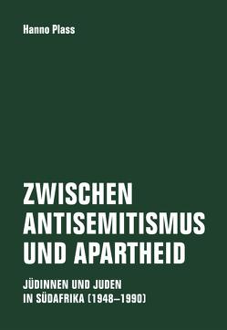 Zwischen Antisemitismus und Apartheid von Plass,  Hanno