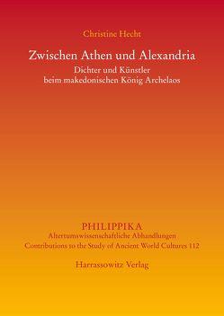 Zwischen Athen und Alexandria von Hecht,  Christine