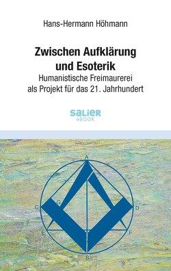 Zwischen Aufklärung und Esoterik von Höhmann,  Hans-Hermann