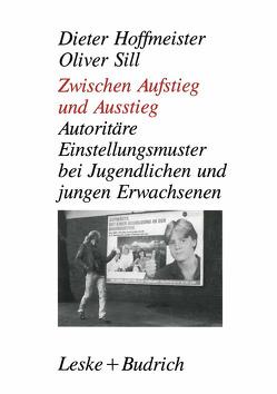 Zwischen Aufstieg und Ausstieg von Hoffmeister,  Dieter, Sill,  Oliver