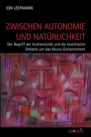 Zwischen Autonomie und Natürlichkeit von Leefmann,  Jon