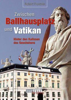 Zwischen Ballhausplatz und Vatikan von Prantner,  Robert
