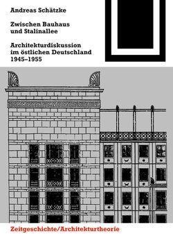Zwischen Bauhaus und Stalinallee von Schätzke,  Andreas