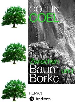 Zwischen Baum und Borke von Coel,  Collin