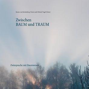 Zwischen Baum und Traum von Rechenberg,  Benno von, Vogel,  Christel