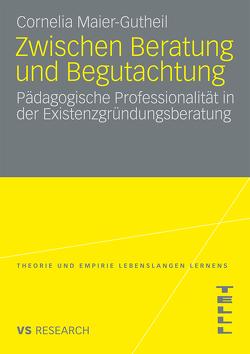 Zwischen Beratung und Begutachtung von Maier-Gutheil,  Cornelia
