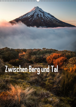 Zwischen Berg und Tal (Wandkalender 2019 DIN A2 hoch) von Schaarschmidt,  Christoph
