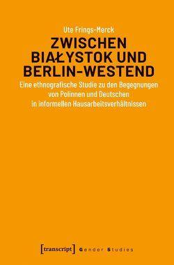 Zwischen BiaÊystok und Berlin-Westend von Frings-Merck,  Ute