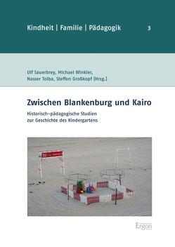 Zwischen Blankenburg und Kairo von Großkopf,  Steffen, Sauerbrey,  Ulf, Tolba,  Nasser, Winkler,  Michael