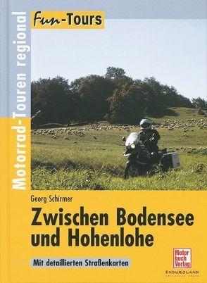 Zwischen Bodensee und Hohenlohe von Schirmer,  Georg