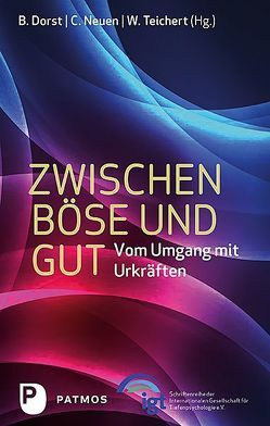 Zwischen Böse und Gut von Dorst,  Brigitte, Neuen,  Christiane, Teichert,  Wolfgang