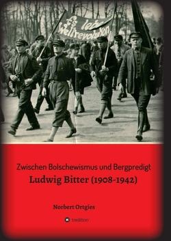 Zwischen Bolschewismus und Bergpredigt von Ortgies,  Norbert