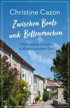 Zwischen Boule und Bettenmachen von Dreher,  Christiane
